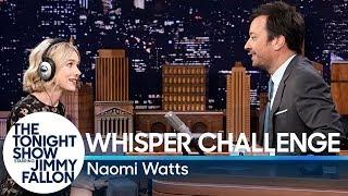 Whisper Challenge withNaomi Watts