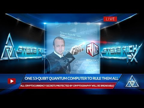 Steve Rich FX – One 53 Qubit Quantum Computer To Rule Them All
