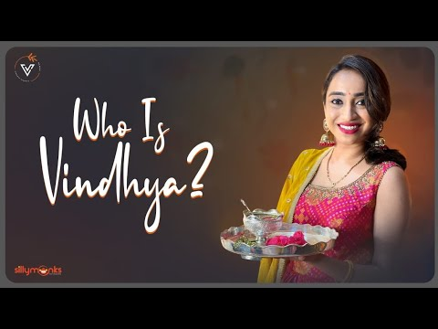 Who is Vindhya? | Vindhya Vishaka Vlogs | Silly Monks