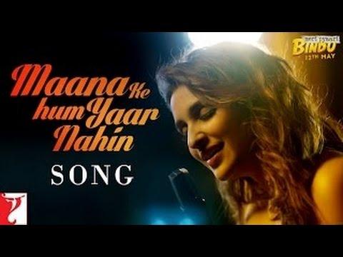 maana-ke-hum-yaar-nahin---parineeti-chopra
