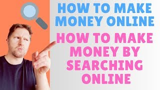 How To Make Money Online How To Make Money By Searching Online