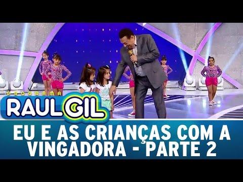 Programa Raul Gil (16/04/16) - Eu E As Crianças - Parte 2