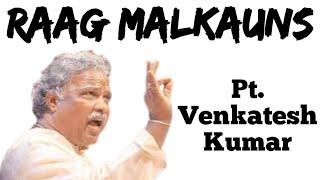 Malkauns - Pt. Venkatesh Kumar