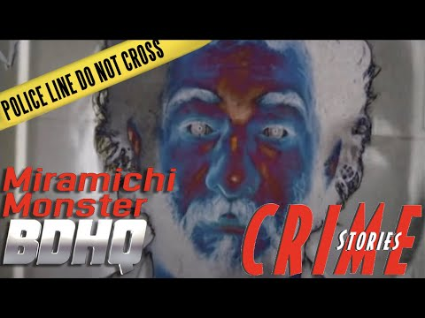 Monster of Miramichi - Crime Stories