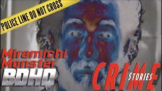 Monster of Miramichi - Crime Stories