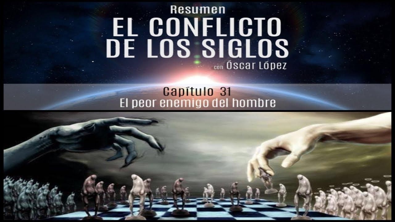 El Conflicto de los Siglos - Resumen - Capítulo 31 -  El peor enemigo del hombre
