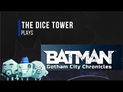 Batman: Gotham City Chronicles Play Through - with Tom, Sam, and Zee
