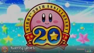 Twenty years -Kirby 20th Anniversary Remix-