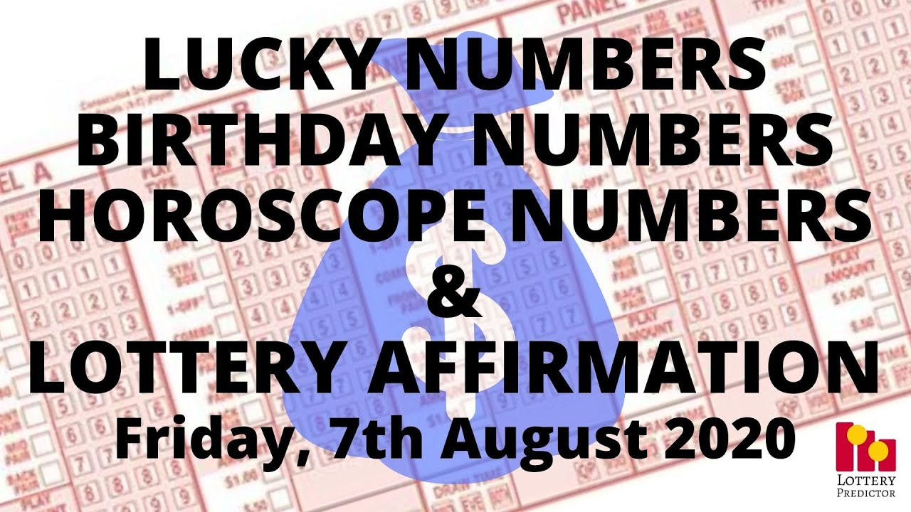 Lottery Lucky Numbers, Birthday Numbers, Horoscope Numbers & Affirmation - August 7th 2020