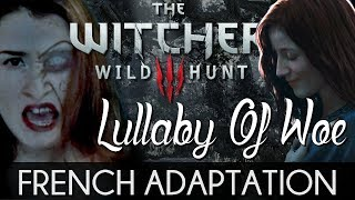 ♈ [French] Lullaby Of Woe - The Witcher 3: Wild Hunt (HALLOWEEN 2017)