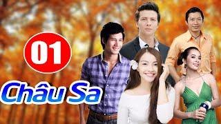 Phim Việt Nam Mới | Châu Sa - Tập 1 | Phim Tình Cảm Việt Nam Hay Nhất 2019