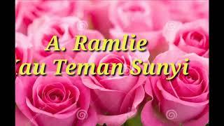 A. Ramlie-Kau Teman Sunyi