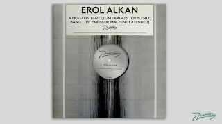 Erol Alkan - A Hold On Love (Tom Trago