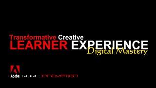 RARE ADOBE TRANSFORMATIVE CREATIVE LEARNER EXPERIENCE