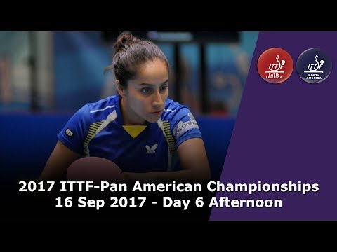 2017 ITTF-PanAm Championships - Day 6 Afternoon