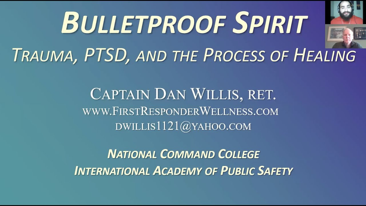 First Responder Support: Effect of Trauma, PTSD, and the Process of Healing with Dan Willis