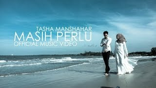 Tasha Manshahar - Masih Perlu (Official Music Video)