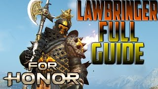 [For Honor] Lawbringer Full Guide