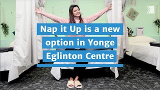 Nap it Up is a new option in Yonge Eglinton Centre