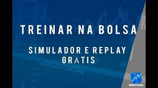 Como treinar na bolsa (B3) de graça? Simulador e Replay da Bolsa de Valores Grátis.