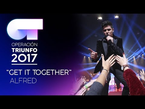 GET IT TOGETHER - Alfred | OT 2017 | Gala 10