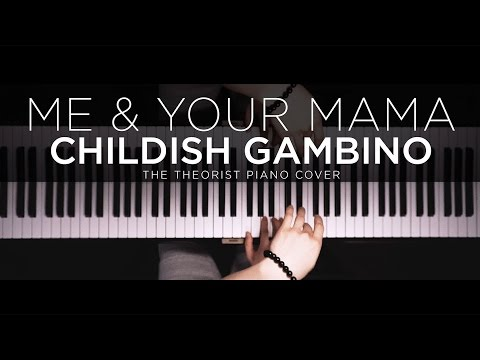Childish Gambino - Me & Your Mama | The Theorist Piano Cover