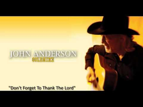 "John Anderson - ""Don't Forget To Thank The Lord"""