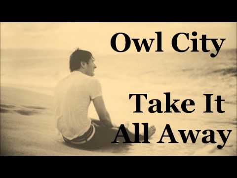 Owl City - Take It All Away [LYRICS] [HD] [HQ]