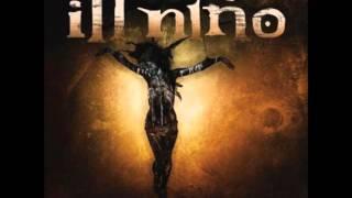 Ill Nino - 02 - Only The Unloved (Lirycs)