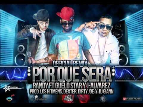 Por Que Sera Remix   Guelo Star Ft  Randy & J Alvarez