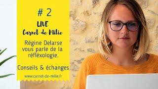 Live#2 CarnetdeMilie Réflexologie Régina Delarse
