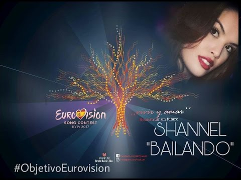 SHANNEL - Bailando (Objetivo Eurovision) Eurovision 2017