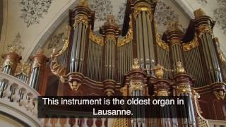 DES ORGUES d'EXCEPTION, presentation of the great organ of St-François, Lausanne