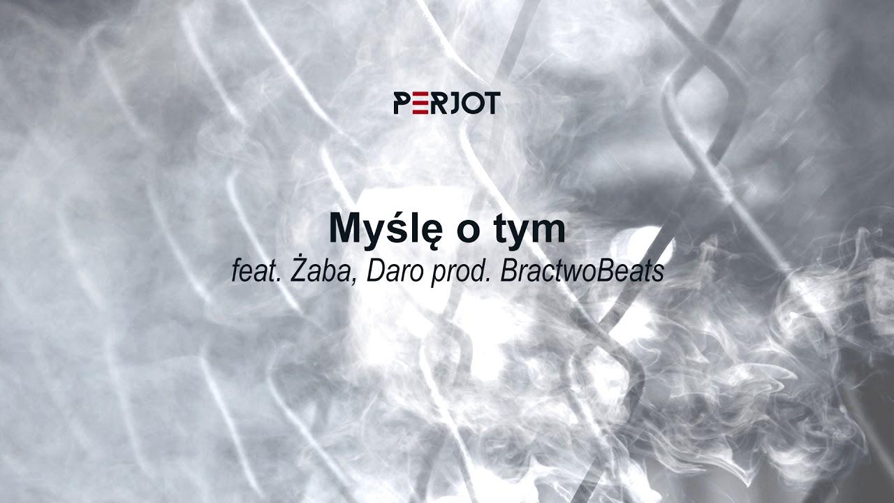 PeRJot – Myślę o tym feat. Daro, Żaba (prod. BractwoBeats)