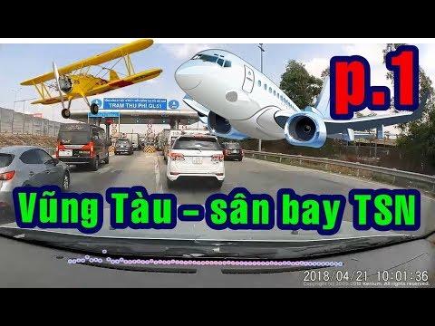 Dash Cam   Vung Tau city to Tan Son Nhat International Airport   Part.1