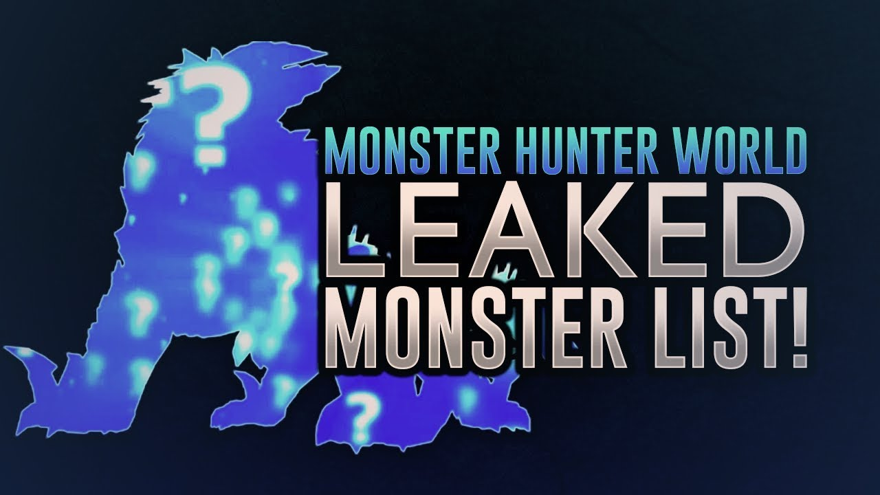 Monster Hunter World - LEAKED MONSTER LIST! (Spoiler Alert)