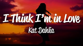 Download Kat Dahlia - I Think I'm In Love (Lyrics)