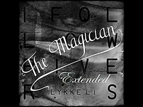 Lykke Li  I Follow Rivers Extended The Magician Remix HD