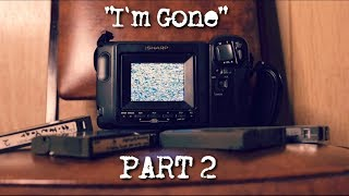 """""""I'm Gone"""" (The Story Behind Dear Dad) PART 2"""