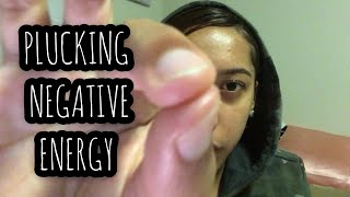 ASMR PLUCKING NEGATIVE ENERGY   ASMR LYSS ✨
