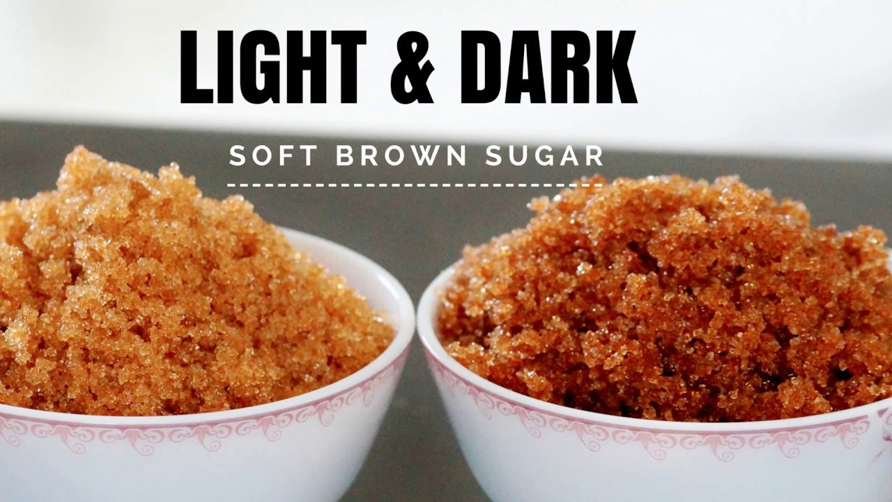 How to make Brown Sugar - How to make Soft Light and Dark ...