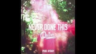 Quinn XCII - Never Done This (Prod. ayokay) thumbnail