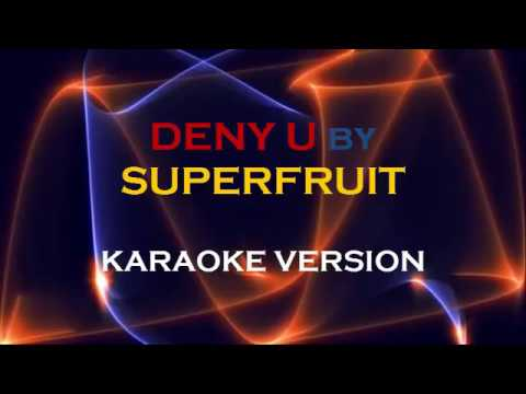 DENY U by SUPERFRUIT (KARAOKE VERSION)