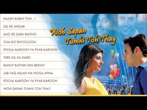 Woh Sapan Tumhi Toh Thay Full Songs | Jukebox | Shaan, Javed Ali, Sadhana Sargam & Others