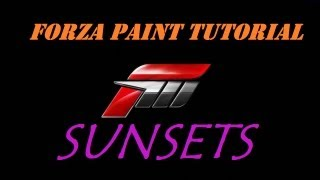 Forza 4 Paint Tutorial- Sunset/Shadows