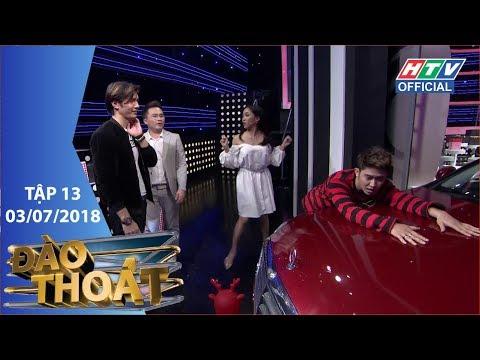 HTV ĐÀO THOÁT | Nhan Phúc Vinh suýt rinh ô tô cùng Trương Quốc Bảo | DT #13 FULL | 3/7/2018