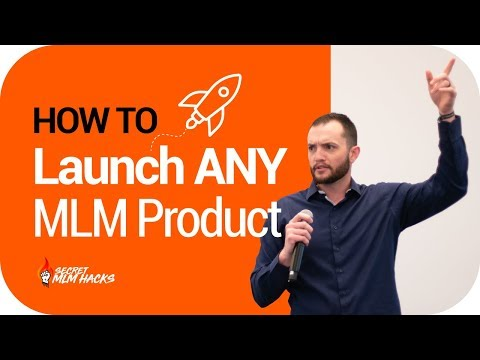 How To Launch Any MLM Product