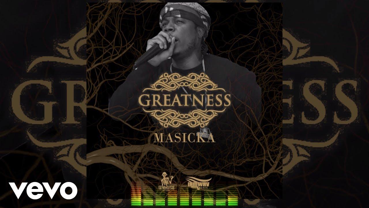 masicka-greatness-audio-masickagenahsydevevo