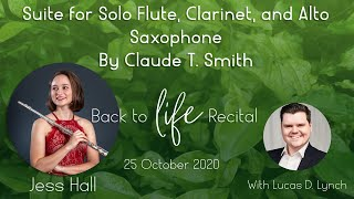 Claude T. Smith: Suite for Solo Flute, Clarinet and Alto Saxophone | Back to Life Recital