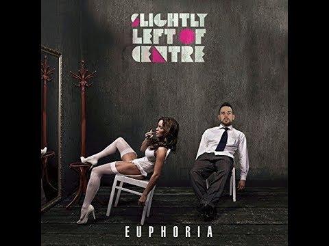 Slightly Left of Centre - Euphoria (Official Music Video)